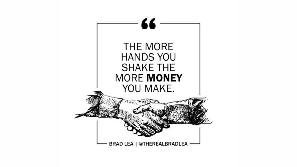 Im więcej dłoni uściśniesz, tym więcej zarobisz pieniędzy - zainwestuj w siebie