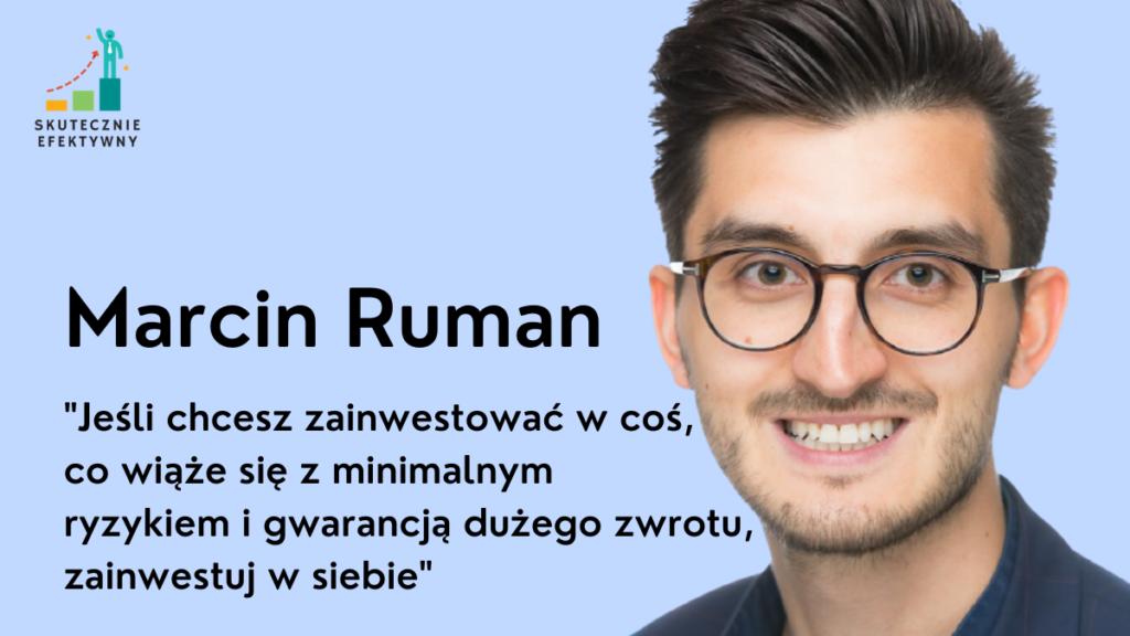 Marcin Ruman - Najlepiej zainwestować w siebie